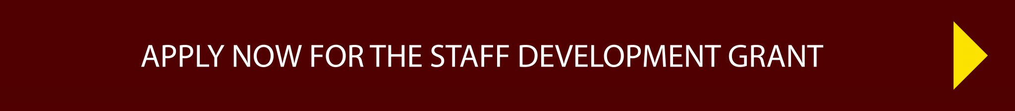Click here to apply for the Staff Development Grant